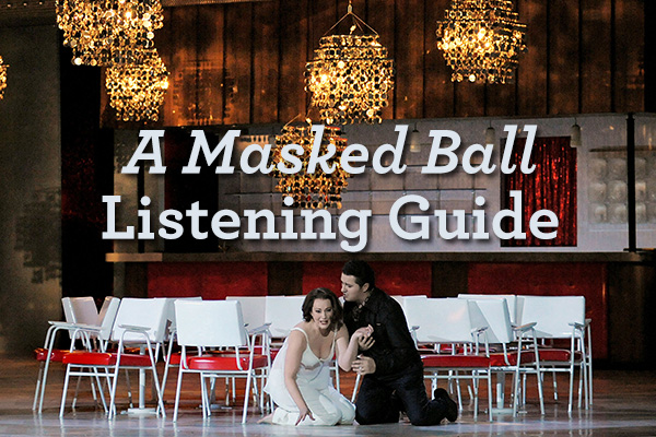A Masked Ball Listening Guide